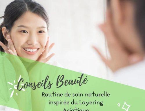 La routine de soin visage naturelle inspirée du layering asiatique [partie 2]