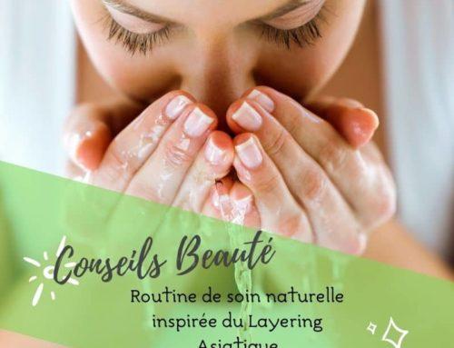 La routine de soin visage naturelle inspirée du layering asiatique [partie 1]