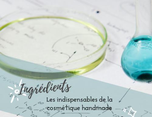 Les indispensables de la cosmétique Handmade : Les tensioactifs